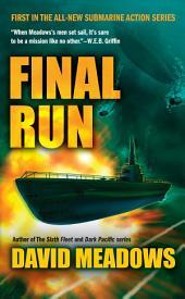 Final Run: Volume 1