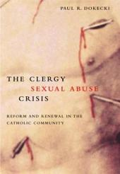 The Clergy Sexual Abuse Crisis: Reform and Renewal in the Catholic Community