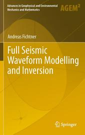 Full Seismic Waveform Modelling and Inversion