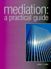 Mediation: A Practical Guide