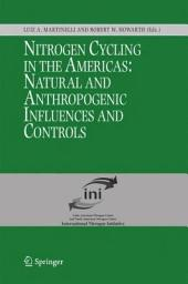 Nitrogen Cycling in the Americas: Natural and Anthropogenic Influences and Controls: Natural and Anthropogenic Influences and Controls