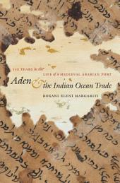 Aden and the Indian Ocean Trade: 150 Years in the Life of a Medieval Arabian Port