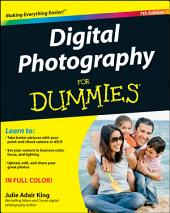 Digital Photography For Dummies: Edition 7