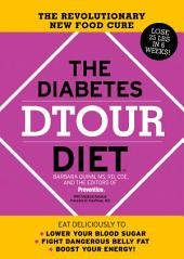 The Diabetes DTOUR Diet: The Revolutionary New Food Cure