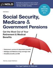 Social Security, Medicare and Government Pensions: Get the Most Out of Your Retirement and Medical Benefits, Edition 19