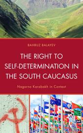 The Right to Self-Determination in the South Caucasus: Nagorno Karabakh in Context
