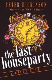The Last Houseparty: A Crime Novel