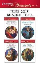 Harlequin Presents June 2013 - Bundle 1 of 2: The Sheikh's Prize\Forgiven but not Forgotten?\A Greek Escape\A Throne for the Taking