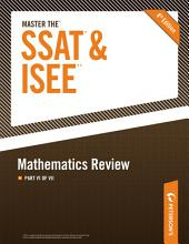 Master the SSAT/ISEE: Mathematics Review: Part VI of VII, Edition 8