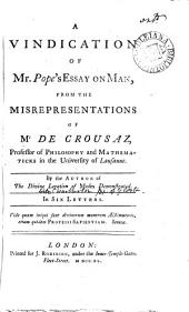 A Vindication of Mr. Pope's Essay on Man,: From the Misrepresentations of Mr de Crousaz ...