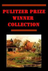 Complete Pulitzer Prize Winner Anthologies- One of Ours Life and Letters of Walter H. Page Alice Adams A Daughter of the Middle Border Anna Christie Miss Lulu Bett Age of Innocence Americanization of Edward Bok Education of Henry Adams Cornhuskers His Family