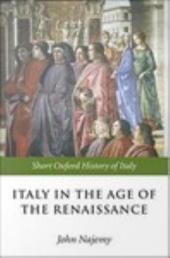 Italy in the Age of the Renaissance : 1300-1550: 1300-1550