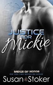 Justice for Mickie: Badge of Heroes: Texas Heroes, Book 2