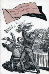 Press, Revolution, and Social Identities in France, 1830-1835