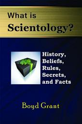 What is Scientology?: History, Beliefs, Rules, Secrets and Facts