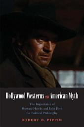 Castle Lectures: Hollywood Westerns and American Myth: the Importance of Howard Hawks and John Ford for Political Philosophy