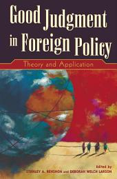 Good Judgment in Foreign Policy: Theory and Application