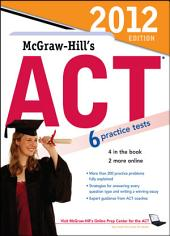 McGraw-Hill's ACT, 2012 Edition: Edition 6