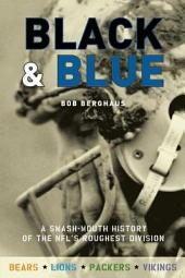 Black and Blue: A Smash-Mouth History of the Nfl's Roughest Division