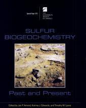 Sulfur Biogeochemistry: Past and Present, Issue 379