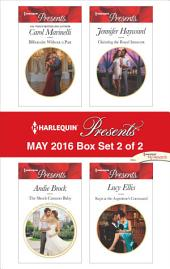 Harlequin Presents May 2016 - Box Set 2 of 2: Billionaire Without a Past\The Shock Cassano Baby\Claiming the Royal Innocent\Kept at the Argentine's Command