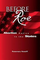 Before Roe: Abortion Policy in the States