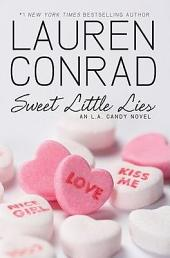 Sweet Little Lies: An L.A. Candy Novel