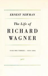 Life of R Wagner: Volume 3