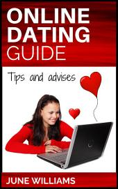Online Dating Guide: Online Dating Tips