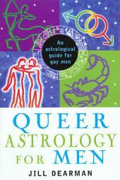 Queer Astrology for Men: An Astrological Guide for Gay Men