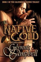 Native Gold: California Legends: Book 1