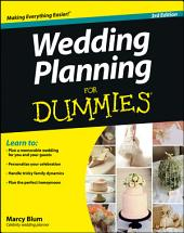 Wedding Planning For Dummies: Edition 3