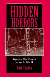 Hidden Horrors: Japanese War Crimes In World War II