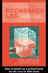 Economics Lab: An Intensive Course in Experimental Economics