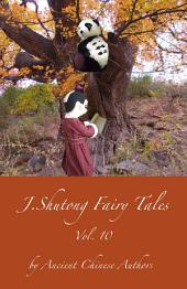 J.Shutong Fairy Tales Vol.10 : Animals: by ancient Chinese authors