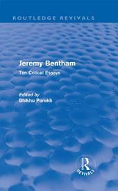 Jeremy Bentham: Ten Critical Essays