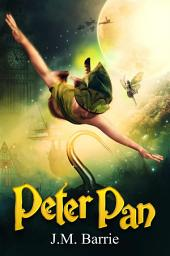 Peter Pan; or, the Boy Who Wouldn't Grow Up