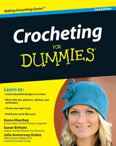 Crocheting For Dummies: Edition 2