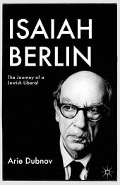Isaiah Berlin: The Journey of a Jewish Liberal