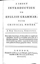 A short introduction to English grammar: with critical notes [by R. Lowth].