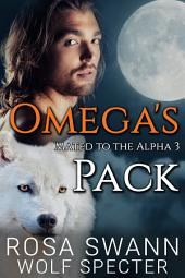 Omega's Pack (Mated to the Alpha #3)