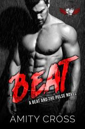 Beat: (#1 The Beat and The Pulse)