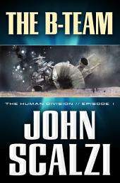 The Human Division #1: The B-Team