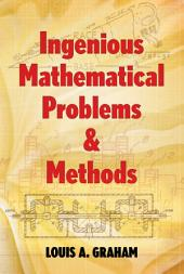 Ingenious Mathematical Problems and Methods