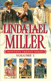 Linda Lael Miller Montana Creeds Series Volume 1: Montana Creeds: Logan\Montana Creeds: Dylan\Montana Creeds: Tyler, Volume 1