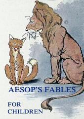 Aesop's Fables For Children (Illustrated & Annotated Edition)