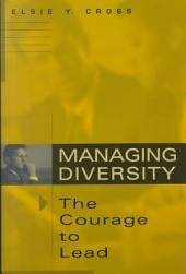 Managing Diversity--the Courage to Lead