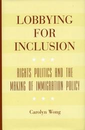 Lobbying for Inclusion: Rights Politics and the Making of Immigration Policy