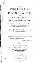 The Constitution of England Or An Account of the English Government ...