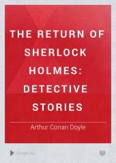 The Return of Sherlock Holmes: detective stories